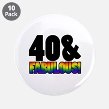 "Fabulous Gay 40th Birthday 3.5"" Button (10 pack)"