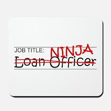 Job Ninja Loan Officer Mousepad
