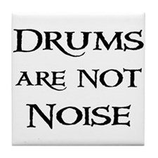 Drums are not Noise Drummer Tile Coaster