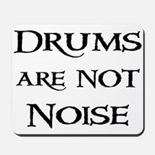 Drums are not Noise Drummer Mousepad