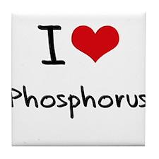 I Love Phosphorus Tile Coaster