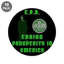 "EPA Ending Prosperity in America 3.5"" Button (10 p"