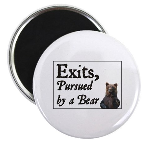 Exits, Pursued by a Bear Magnet