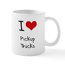 I Love Pickup Trucks Mug
