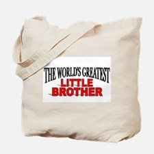 """""""The World's Greatest Little Brother"""" Tote Bag"""