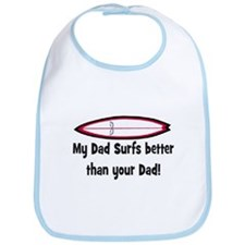 MY DADS SURFS BETTER..(Orig) Bib