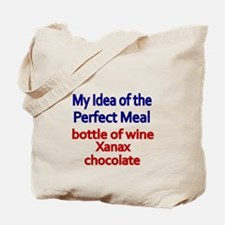 My idea of the perfect meal Tote Bag