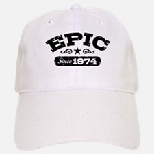 Epic Since 1974 Baseball Baseball Cap