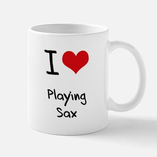 I Love Playing Sax Mug