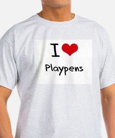 I Love Playpens T-Shirt