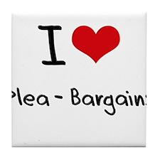 I Love Plea-Bargains Tile Coaster