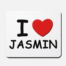 I love Jasmin Mousepad