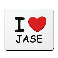 I love Jase Mousepad