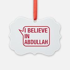 I Believe In Abdullah Ornament