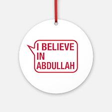 I Believe In Abdullah Ornament (Round)