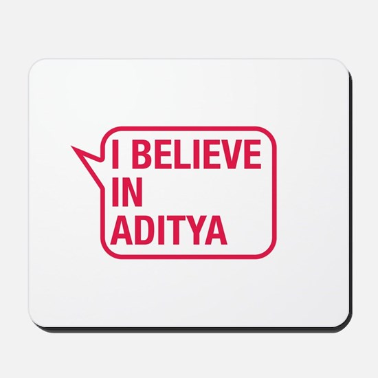 I Believe In Aditya Mousepad