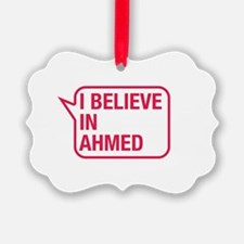 I Believe In Ahmed Ornament