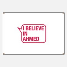 I Believe In Ahmed Banner