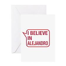 I Believe In Alejandro Greeting Card