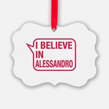 I Believe In Alessandro Ornament