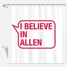 I Believe In Allen Shower Curtain