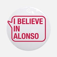 I Believe In Alonso Ornament (Round)