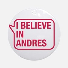 I Believe In Andres Ornament (Round)