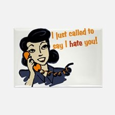 I Just Called To Say I Hate You Rectangle Magnet