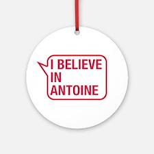 I Believe In Antoine Ornament (Round)