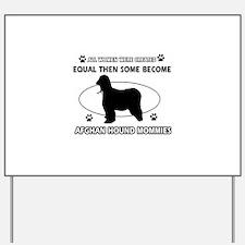 Funny Afghan Hound dog mommy designs Yard Sign