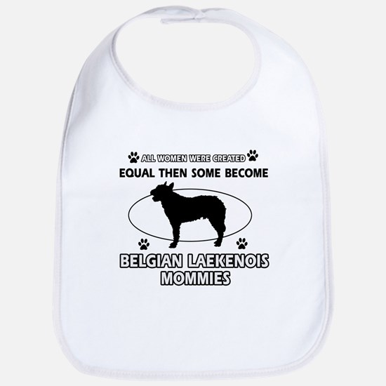 Funny Belgian Laekenois dog mommy designs Bib