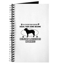 Funny Belgian Laekenois dog mommy designs Journal