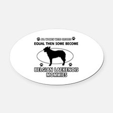 Funny Belgian Laekenois dog mommy designs Oval Car