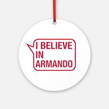 I Believe In Armando Ornament (Round)