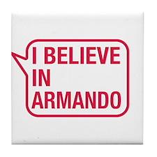 I Believe In Armando Tile Coaster