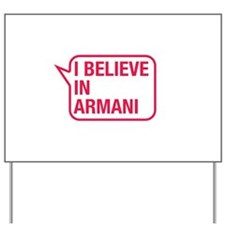 I Believe In Armani Yard Sign