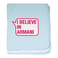 I Believe In Armani baby blanket
