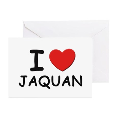 I love Jaquan Greeting Cards (Pk of 10)