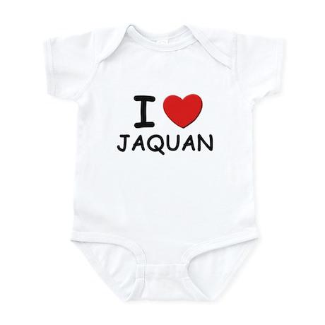 I love Jaquan Infant Bodysuit
