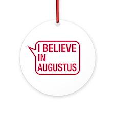 I Believe In Augustus Ornament (Round)