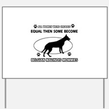 Funny Belgian Malinois dog mommy designs Yard Sign