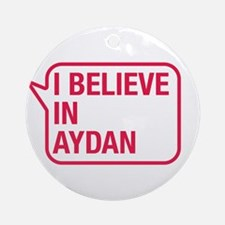 I Believe In Aydan Ornament (Round)