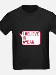 I Believe In Aydan T-Shirt