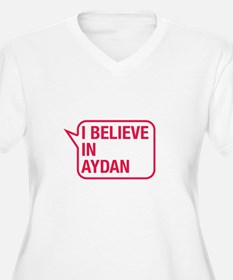 I Believe In Aydan Plus Size T-Shirt