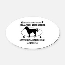 Funny Anatolian Shepherd dog mommy designs Oval Ca