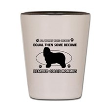 Funny Bearded Collie dog mommy designs Shot Glass