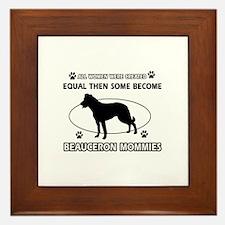 Funny Beauceron dog mommy designs Framed Tile