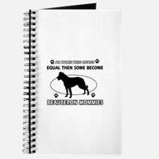 Funny Beauceron dog mommy designs Journal
