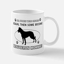 Funny Beauceron dog mommy designs Mug