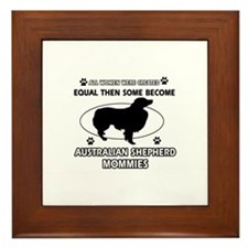 Funny Australian Shepherd dog mommy designs Framed